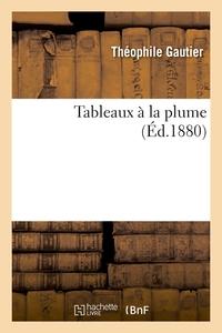 TABLEAUX A LA PLUME (ED.1880)