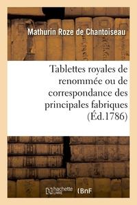 TABLETTES ROYALES DE RENOMMEE OU DE CORRESPONDANCE DES PRINCIPALES FABRIQUES (ED.1786)
