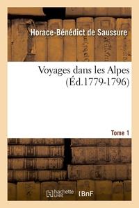 VOYAGES DANS LES ALPES. TOME 1 (ED.1779-1796)