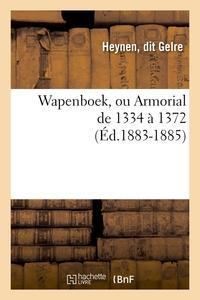 WAPENBOEK, OU ARMORIAL DE 1334 A 1372 (ED.1883-1885)