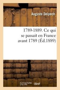 1789-1889. CE QUI SE PASSAIT EN FRANCE AVANT 1789 (ED.1889)