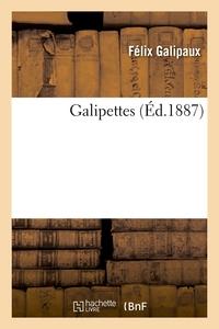 GALIPETTES (ED.1887)