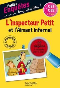 L'INSPECTEUR PETIT ET L'AIMANT INFERNAL CE1 ET CE2
