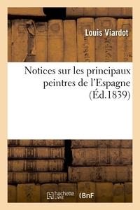 NOTICES SUR LES PRINCIPAUX PEINTRES DE L'ESPAGNE