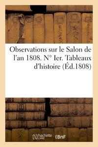 OBSERVATIONS SUR LE SALON DE L'AN 1808. N  IER. TABLEAUX D'HISTOIRE