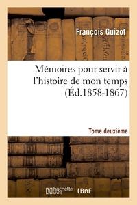 MEMOIRES POUR SERVIR A L'HISTOIRE DE MON TEMPS. TOME DEUXIEME (ED.1858-1867)