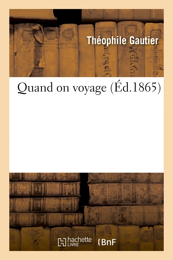 QUAND ON VOYAGE (ED.1865)