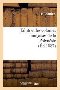 TAHITI ET LES COLONIES FRANCAISES DE LA POLYNESIE (ED.1887)