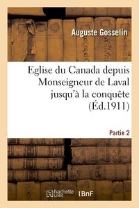 EGLISE DU CANADA DEPUIS MONSEIGNEUR DE LAVAL JUSQU'A LA CONQUETE. PARTIE 2
