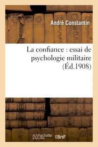 LA CONFIANCE : ESSAI DE PSYCHOLOGIE MILITAIRE