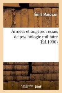 ARMEES ETRANGERES : ESSAIS DE PSYCHOLOGIE MILITAIRE
