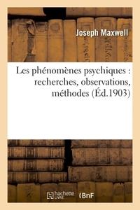 LES PHENOMENES PSYCHIQUES : RECHERCHES, OBSERVATIONS, METHODES