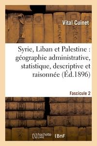 SYRIE, LIBAN ET PALESTINE : GEOGRAPHIE ADMINISTRATIVE, STATISTIQUE. FASCICULE 2