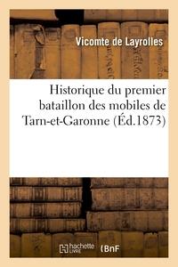 HISTORIQUE DU PREMIER BATAILLON DES MOBILES DE TARN-ET-GARONNE, PAR LE COMMANDANT