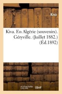 KIVA. EN ALGERIE (SOUVENIRS). GERYVILLE. (JUILLET 1882.)