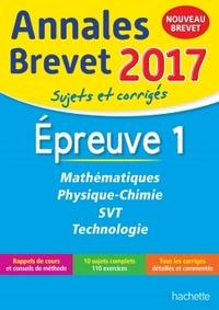 ANNALES BREVET 2017 MATHS, PHYSIQUE-CHIMIE, SVT ET TECHNOLOGIE 3EME