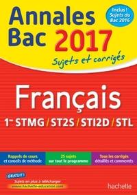 ANNALES BAC 2017 SUJETS ET CORRIGES FRANCAIS 1ERES TECHNO