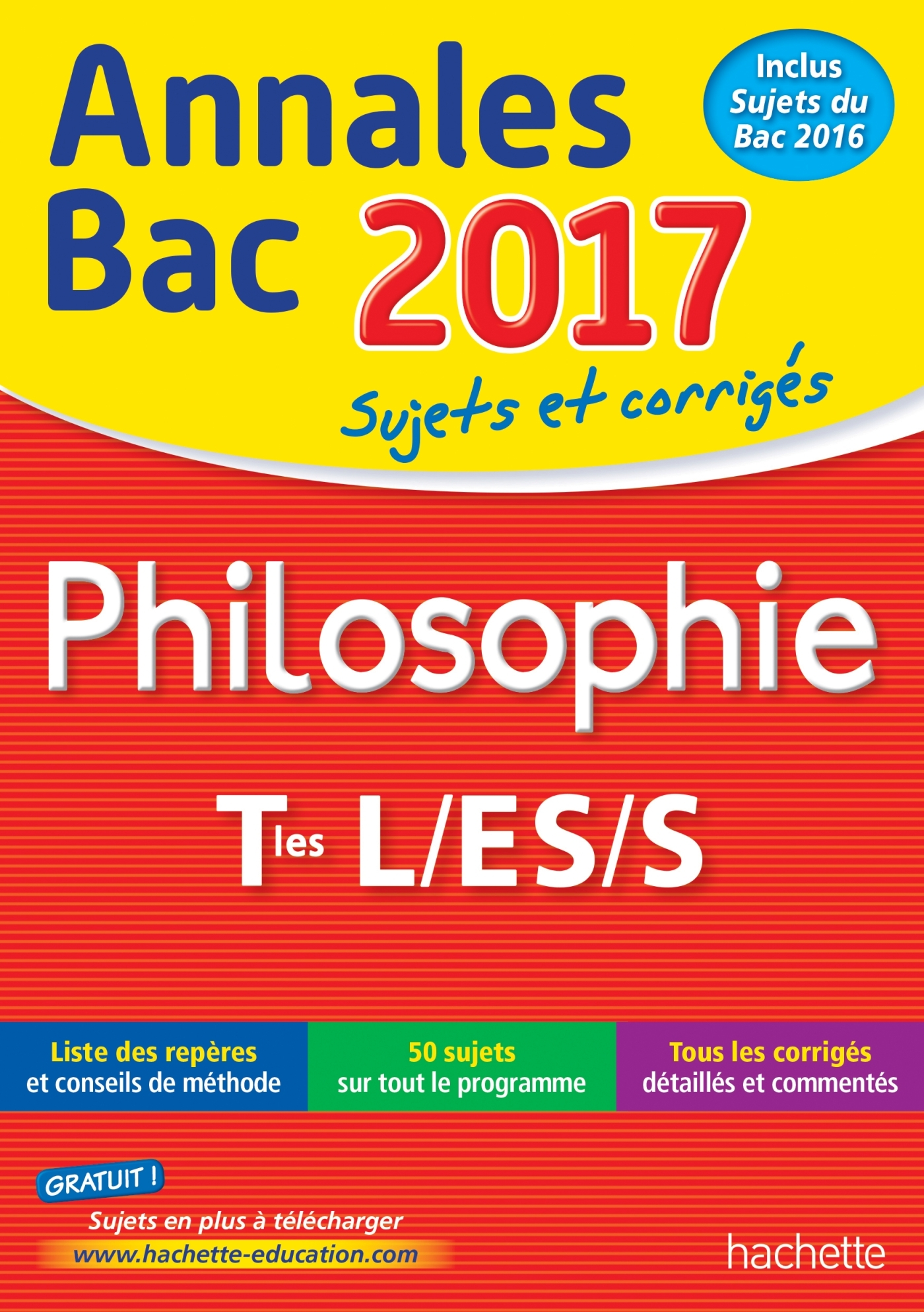 ANNALES BAC 2017 PHILOSOPHIE TERM L, ES, S