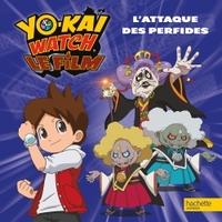 YO KAI WATCH - L'ATTAQUE DES PERFIDES