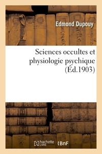 SCIENCES OCCULTES ET PHYSIOLOGIE PSYCHIQUE (NOUVELLE EDITION AUGMENTEE DE NOMBREUX DOCUMENTS)