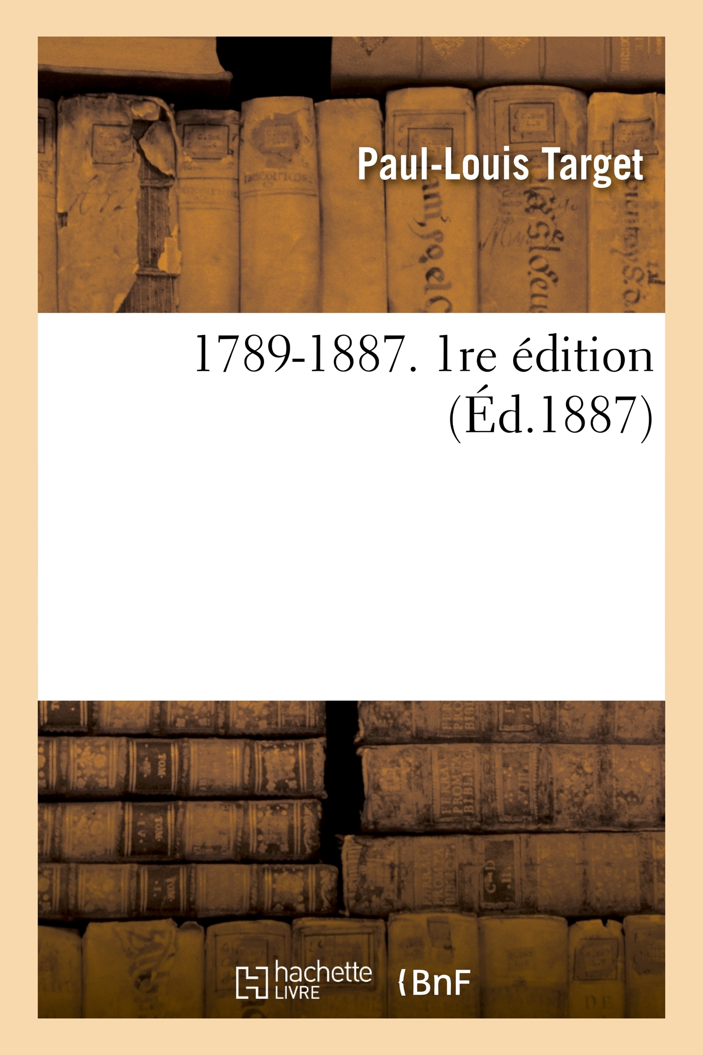 1789-1887. 1RE EDITION