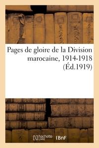 PAGES DE GLOIRE DE LA DIVISION MAROCAINE, 1914-1918
