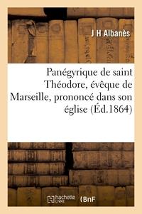 PANEGYRIQUE DE SAINT THEODORE, EVEQUE DE MARSEILLE, PRONONCE DANS SON EGLISE, LE JOUR DE SA FETE