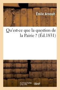 QU'EST-CE QUE LA QUESTION DE LA PAIRIE ?