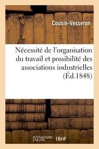 NECESSITE DE L'ORGANISATION DU TRAVAIL ET POSSIBILITE DES ASSOCIATIONS INDUSTRIELLES