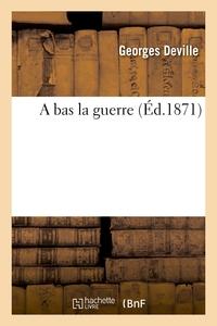 A BAS LA GUERRE