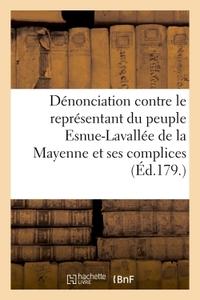 DENONCIATION CONTRE LE REPRESENTANT DU PEUPLE ESNUE-LAVALLEE, DU DEPARTEMENT DE LA MAYENNE - ET SES