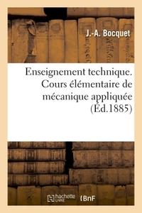 ENSEIGNEMENT TECHNIQUE. COURS ELEMENTAIRE DE MECANIQUE APPLIQUEE
