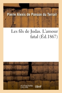LES FILS DE JUDAS. L'AMOUR FATAL