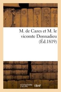 M. DE CAZES ET M. LE VICOMTE DONNADIEU