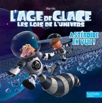 AGE DE GLACE 5 - ASTEROIDE EN VUE !