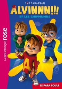 ALVIN ET LES CHIPMUNKS 01 - LE PAPA POULE