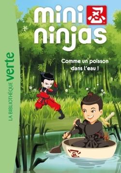MINI NINJAS 02 - COMME UN POISSON DANS L'EAU !