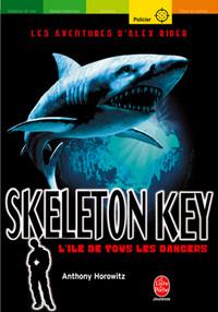 ALEX RIDER - TOME 3 - SKELETON KEY : L'ILE DE TOUS LES DANGERS