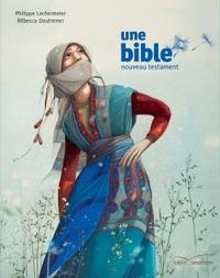 UNE BIBLE - UN NOUVEAU TESTAMENT