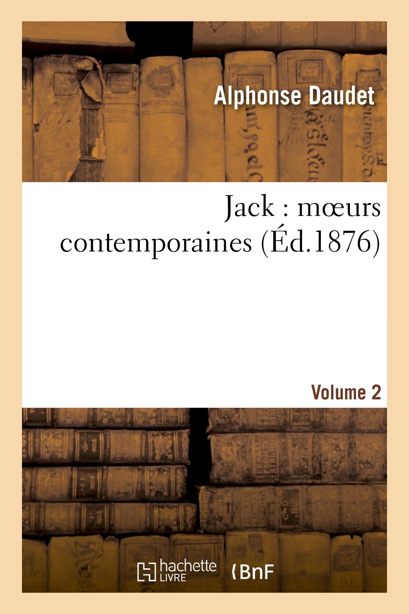 JACK : MOEURS CONTEMPORAINES. VOLUME 2