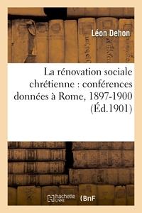 LA RENOVATION SOCIALE CHRETIENNE : CONFERENCES DONNEES A ROME, 1897-1900