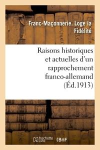 RAISONS HISTORIQUES ET ACTUELLES D'UN RAPPROCHEMENT FRANCO-ALLEMAND