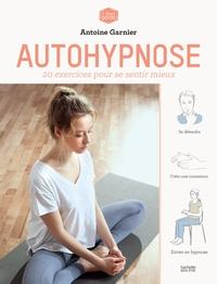 AUTOHYPNOSE - 20 EXERCICES POUR SE LIBERER DE SES ADDICTIONS