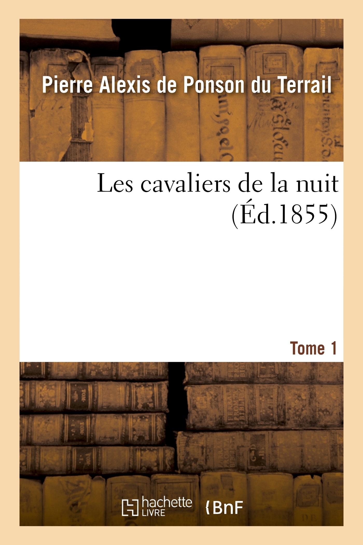 LES CAVALIERS DE LA NUIT. TOME 1