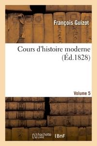 COURS D'HISTOIRE MODERNE. VOLUME 5
