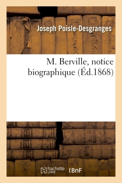 M. BERVILLE, NOTICE BIOGRAPHIQUE