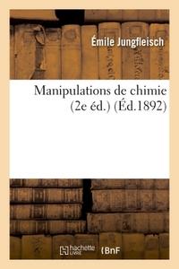 MANIPULATIONS DE CHIMIE : GUIDE DES TRAVAUX PRATIQUES. ECOLE DE PHARMACIE DE PARIS (2E ED.)