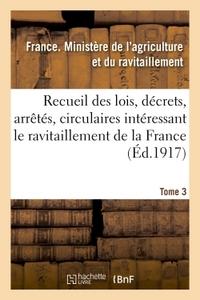 RECUEIL DES LOIS, DECRETS, ARRETES, CIRCULAIRES, RAPPORTS. T. 3, 1ER AVRIL AU 1ER SEPTEMBRE 1918 - ,