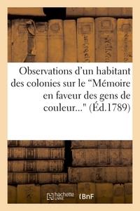 OBSERVATIONS D'UN HABITANT DES COLONIES SUR LE 'MEMOIRE EN FAVEUR DES GENS DE COULEUR...'