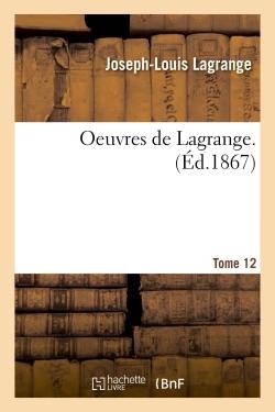 OEUVRES DE LAGRANGE. T. 12